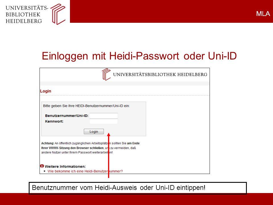 MLA Einloggen mit Heidi-Passwort oder Uni-ID Benutznummer vom Heidi-Ausweis oder Uni-ID eintippen.