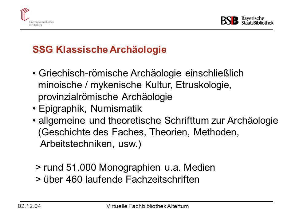 02.12.04Virtuelle Fachbibliothek Altertum Konventionelle Dienstleistungen der Bayerischen Staatsbibliothek Die Bestände sind in den Katalogen der Bayerischen Staatsbibliothek verzeichnet.