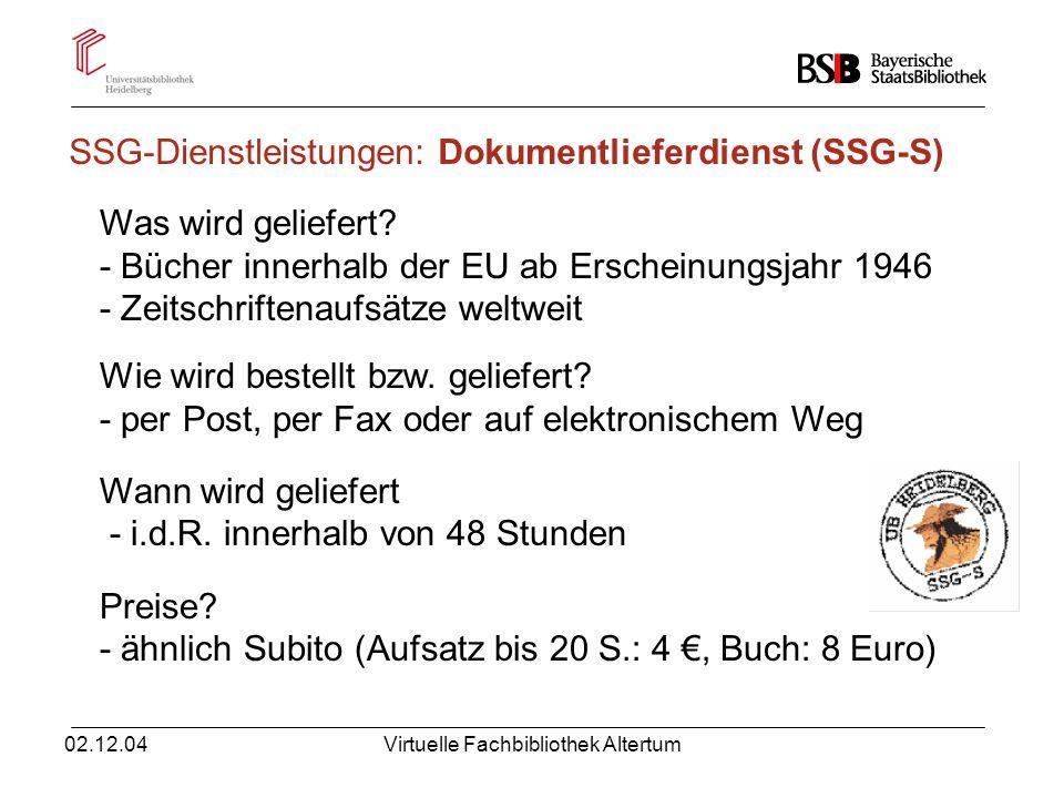 02.12.04Virtuelle Fachbibliothek Altertum Was wird geliefert? - Bücher innerhalb der EU ab Erscheinungsjahr 1946 - Zeitschriftenaufsätze weltweit Wie
