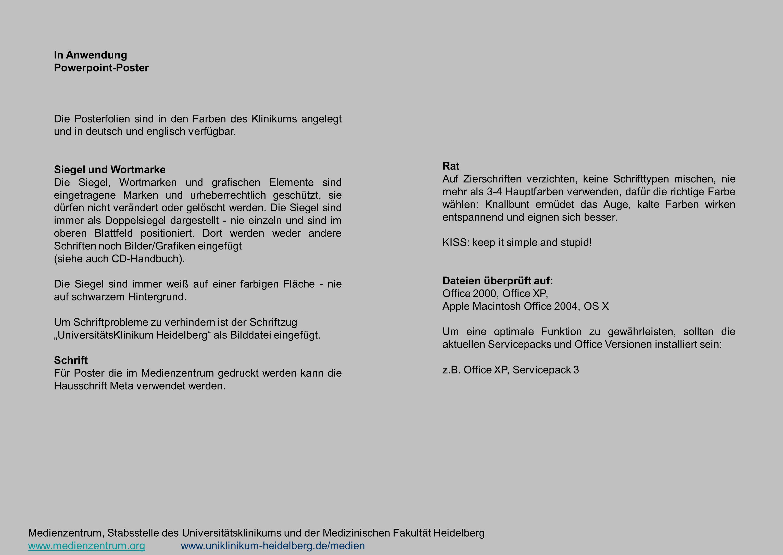 In Anwendung Powerpoint-Poster Die Posterfolien sind in den Farben des Klinikums angelegt und in deutsch und englisch verfügbar. Siegel und Wortmarke