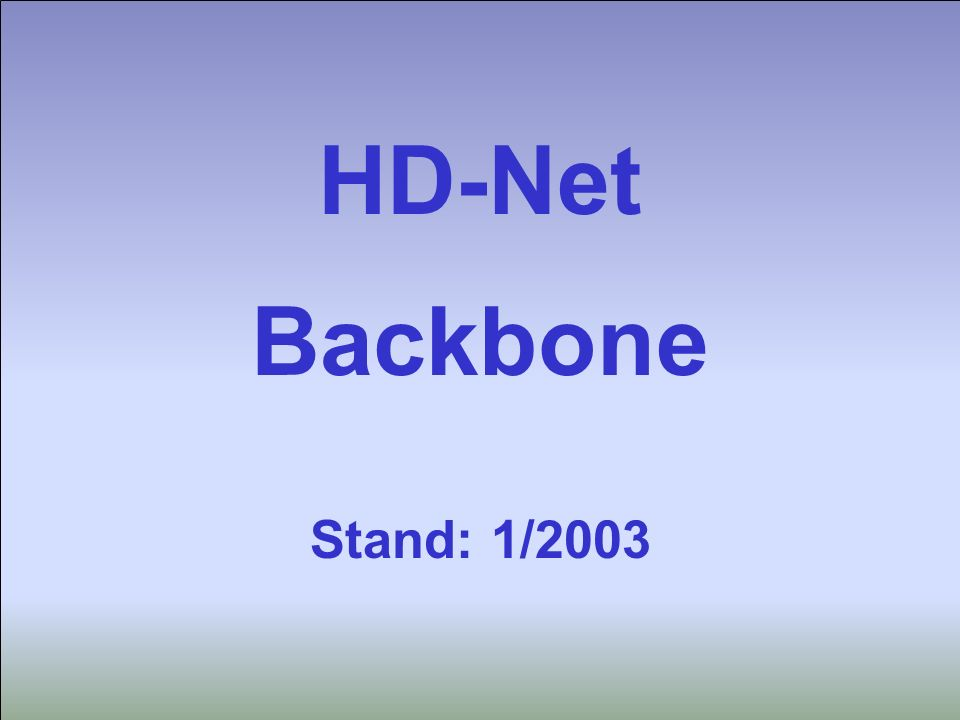 Universitätsrechenzentrum Heidelberg Hartmuth Heldt HD-Net Backbone 1 HD-Net Backbone Stand: 1/2003
