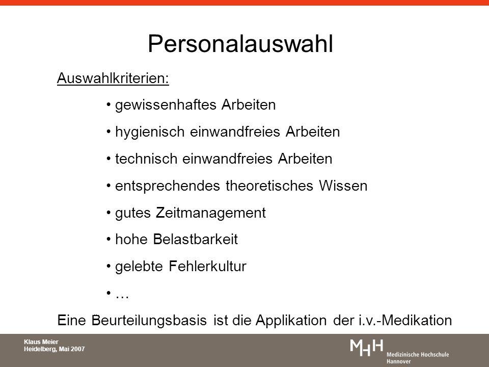 Klaus Meier Heidelberg, Mai 2007 Personalauswahl Auswahlkriterien: gewissenhaftes Arbeiten hygienisch einwandfreies Arbeiten technisch einwandfreies A