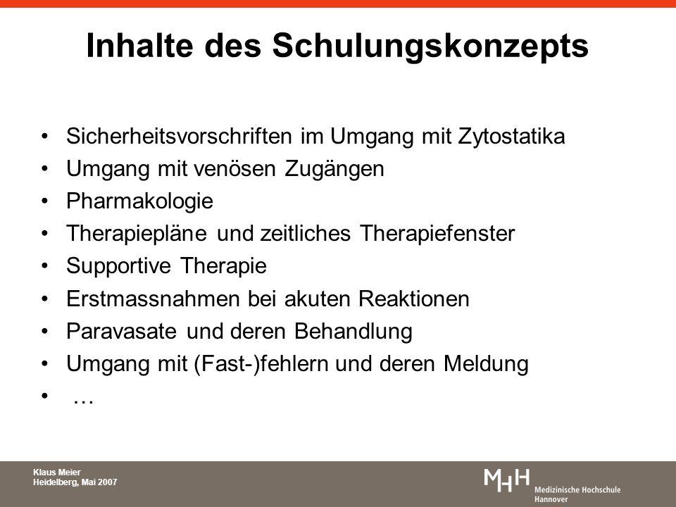 Inhalte des Schulungskonzepts Sicherheitsvorschriften im Umgang mit Zytostatika Umgang mit venösen Zugängen Pharmakologie Therapiepläne und zeitliches