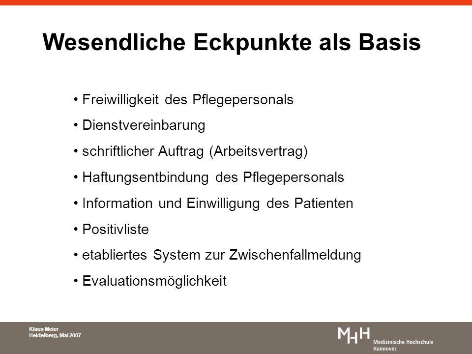 Wesendliche Eckpunkte als Basis Freiwilligkeit des Pflegepersonals Dienstvereinbarung schriftlicher Auftrag (Arbeitsvertrag) Haftungsentbindung des Pf
