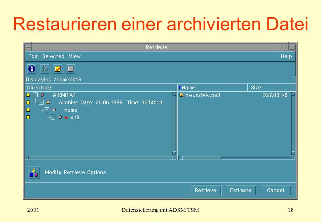 2001Datensicherung mit ADSM/TSM18 Restaurieren einer archivierten Datei