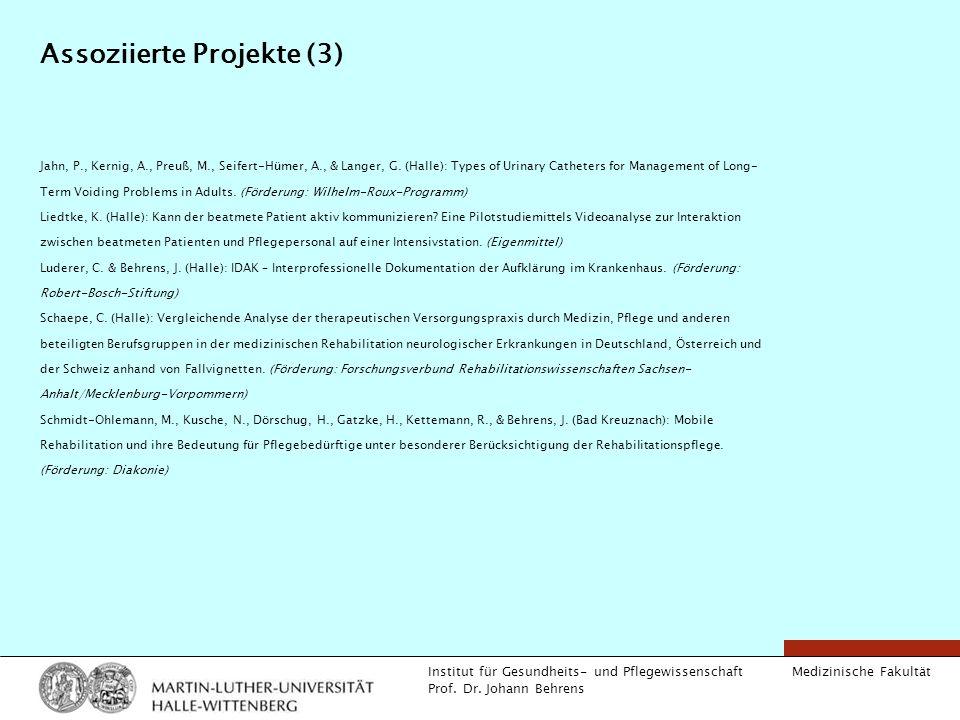 Medizinische Fakultät Institut für Gesundheits- und Pflegewissenschaft Prof. Dr. Johann Behrens Assoziierte Projekte (3) Jahn, P., Kernig, A., Preuß,