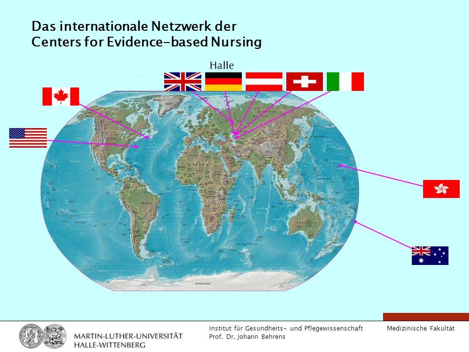 Medizinische Fakultät Institut für Gesundheits- und Pflegewissenschaft Prof. Dr. Johann Behrens Das internationale Netzwerk der Centers for Evidence-b