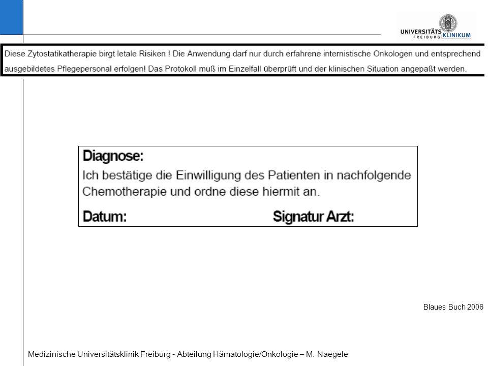 Medizinische Universitätsklinik Freiburg - Abteilung Hämatologie/Onkologie – M. Naegele Blaues Buch 2006