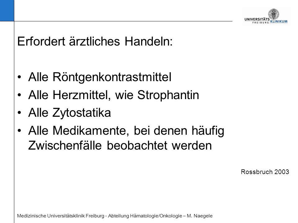 Medizinische Universitätsklinik Freiburg - Abteilung Hämatologie/Onkologie – M. Naegele Rossbruch 2003 Erfordert ärztliches Handeln: Alle Röntgenkontr