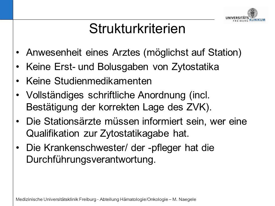 Medizinische Universitätsklinik Freiburg - Abteilung Hämatologie/Onkologie – M. Naegele Strukturkriterien Anwesenheit eines Arztes (möglichst auf Stat