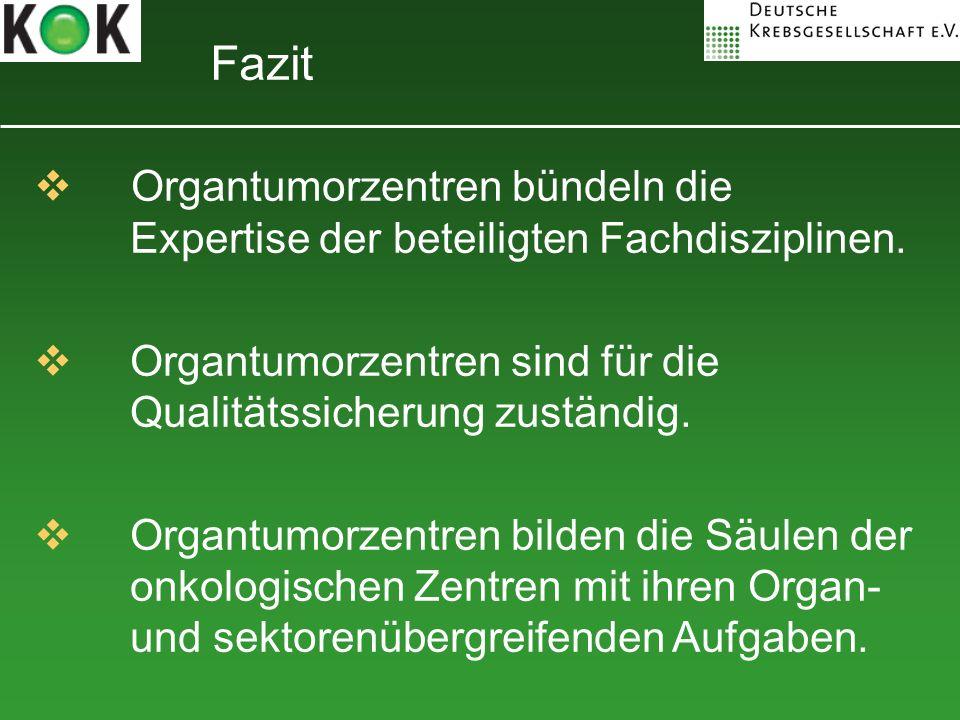 Organtumorzentren bündeln die Expertise der beteiligten Fachdisziplinen. Organtumorzentren sind für die Qualitätssicherung zuständig. Organtumorzentre