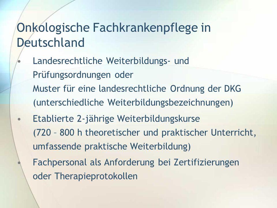 Onkologische Fachkrankenpflege in Deutschland Landesrechtliche Weiterbildungs- und Prüfungsordnungen oder Muster für eine landesrechtliche Ordnung der