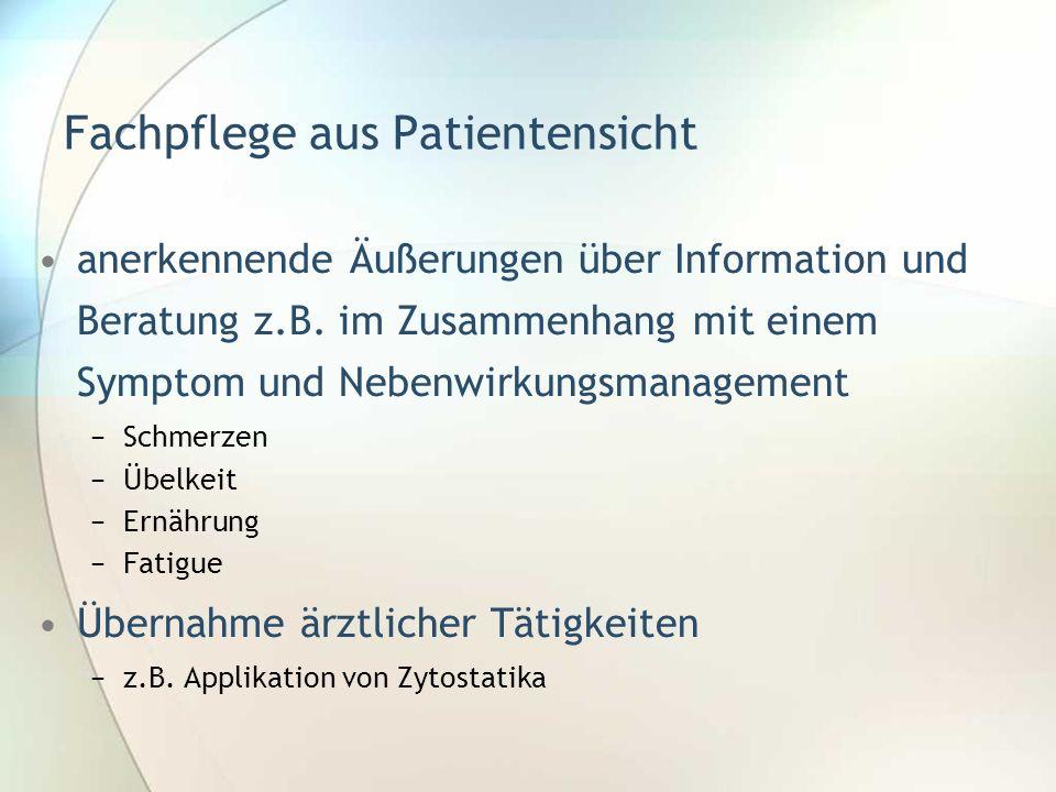 Fachpflege aus Patientensicht anerkennende Äußerungen über Information und Beratung z.B. im Zusammenhang mit einem Symptom und Nebenwirkungsmanagement