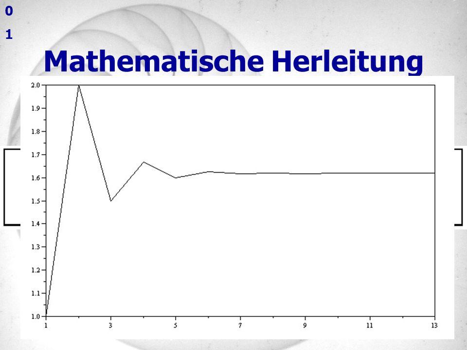 der goldene schnitt Mathematische Herleitung 0101 Graphische Herleitung Fibonacci-Folge = 1,618033989…