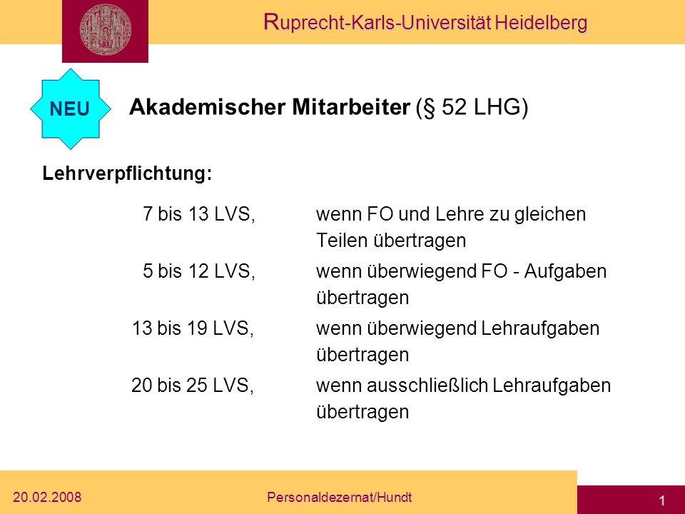R uprecht-Karls-Universität Heidelberg 20.02.2008Personaldezernat/Hundt 0 Gesetz zur Umsetzung der Föderalismusreform im Hochschulbereich vom 20.11.20
