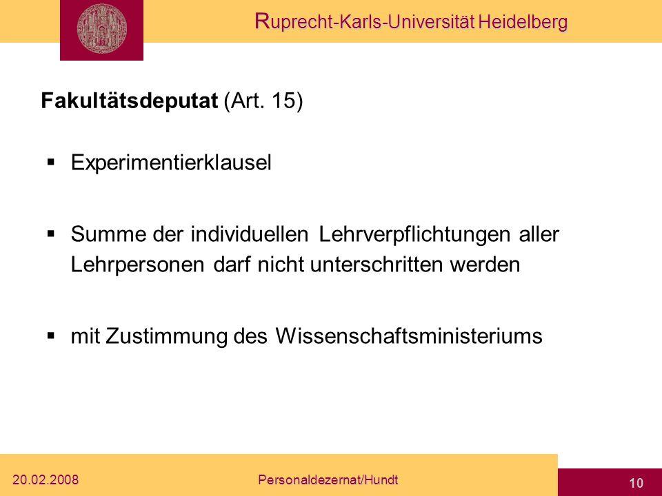 R uprecht-Karls-Universität Heidelberg 20.02.2008Personaldezernat/Hundt 9 Professoren - Lehrverpflichtung FO – Professoren: 0 LVS (wenn ausschließlich