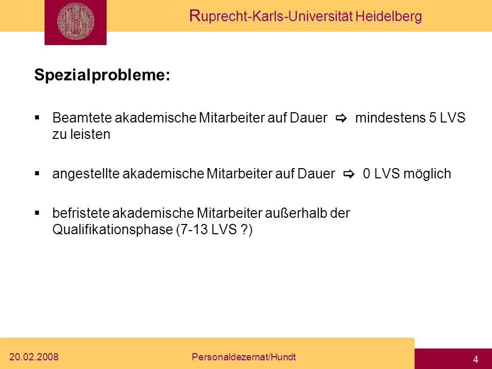 R uprecht-Karls-Universität Heidelberg 20.02.2008Personaldezernat/Hundt 3 Lehrverpflichtung und Dienstaufgabenbeschreibung (DAB): Jeder akademische Mi