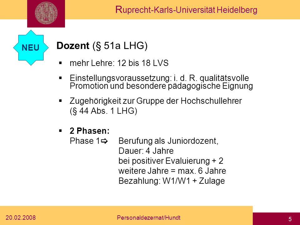 R uprecht-Karls-Universität Heidelberg 20.02.2008Personaldezernat/Hundt 4 Spezialprobleme: Beamtete akademische Mitarbeiter auf Dauer mindestens 5 LVS