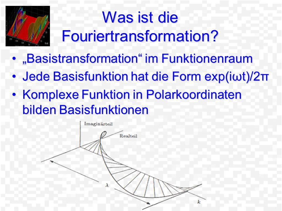 Was macht die Fouriertransformation Jede Funktion kann durch eine Summe von kontinuierlichen sin- und cos-Funktionen mit Frequenz ω ausgedrückt werden (Fourierreihe)Jede Funktion kann durch eine Summe von kontinuierlichen sin- und cos-Funktionen mit Frequenz ω ausgedrückt werden (Fourierreihe) f(ω) sagt aus, welchen Anteil eine Frequenz (ω) an der Ursprungsfunktion hatf(ω) sagt aus, welchen Anteil eine Frequenz (ω) an der Ursprungsfunktion hat ^