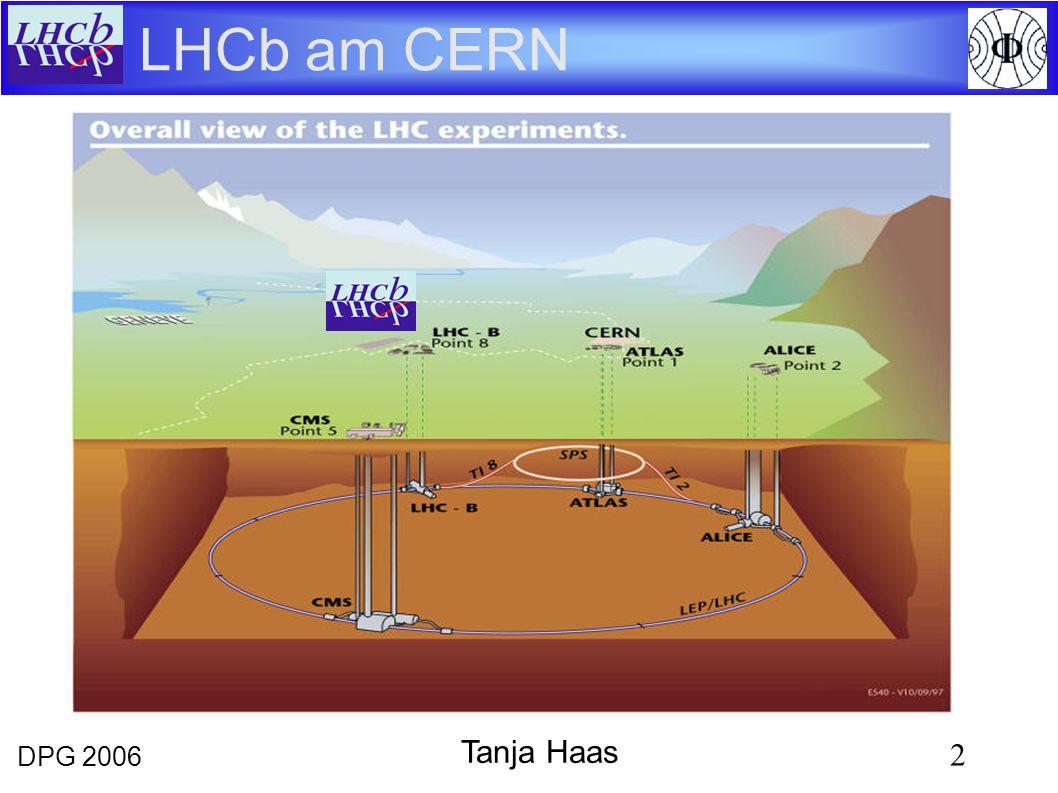 DPG 2006 2 Tanja Haas LHCb am CERN