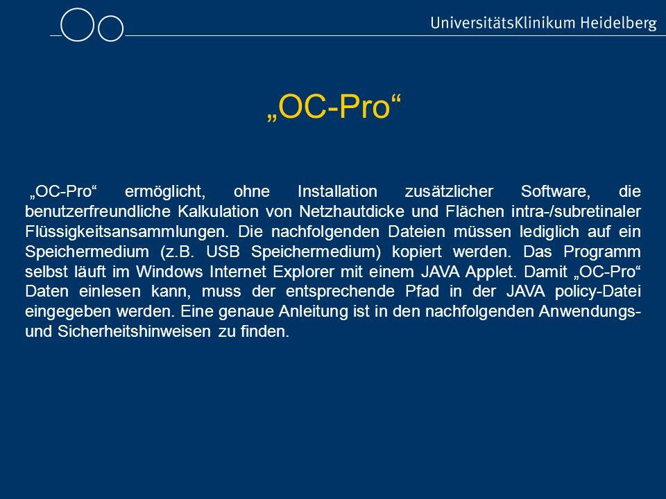 OC-Pro ermöglicht, ohne Installation zusätzlicher Software, die benutzerfreundliche Kalkulation von Netzhautdicke und Flächen intra-/subretinaler Flüs