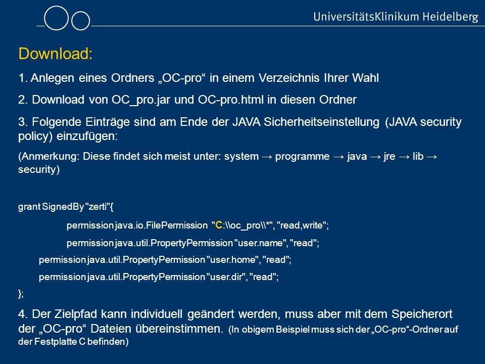 Download: 1. Anlegen eines Ordners OC-pro in einem Verzeichnis Ihrer Wahl 2. Download von OC_pro.jar und OC-pro.html in diesen Ordner 3. Folgende Eint