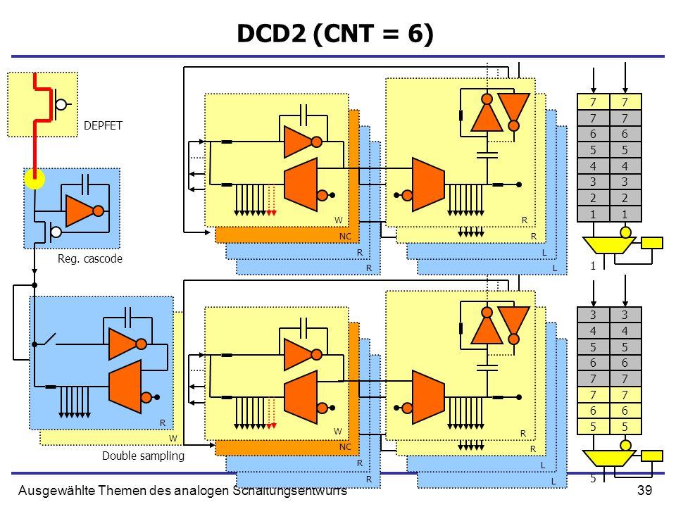 39Ausgewählte Themen des analogen Schaltungsentwurfs DCD2 (CNT = 6) Reg.
