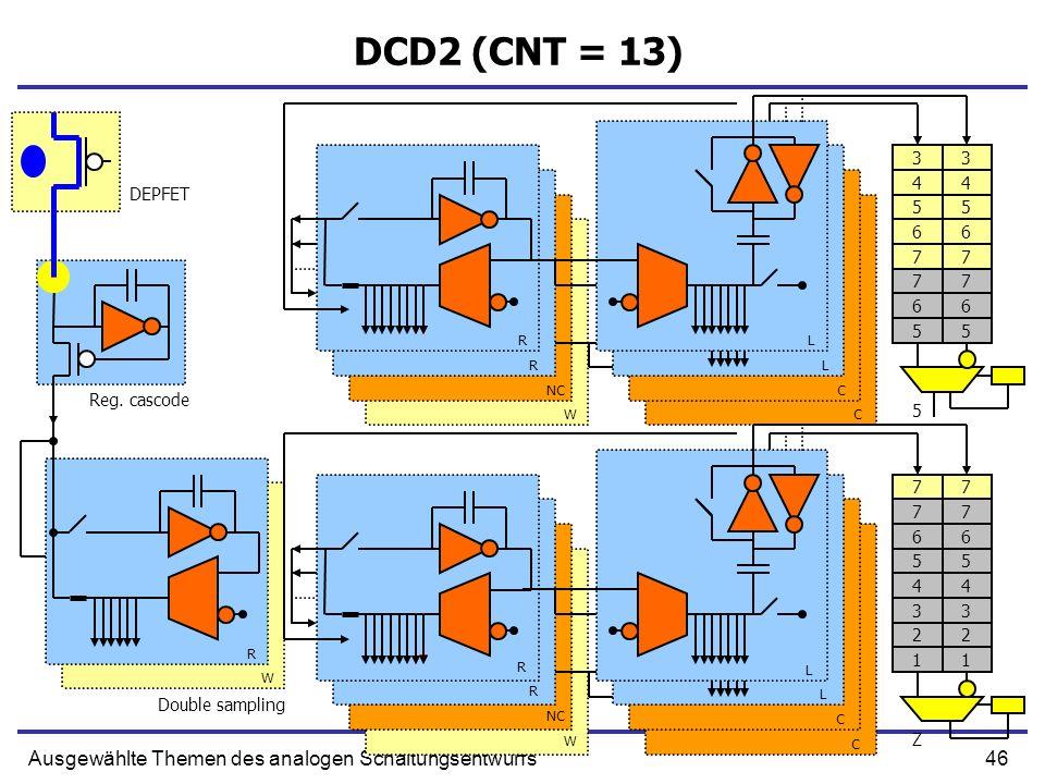 46Ausgewählte Themen des analogen Schaltungsentwurfs DCD2 (CNT = 13) Reg.