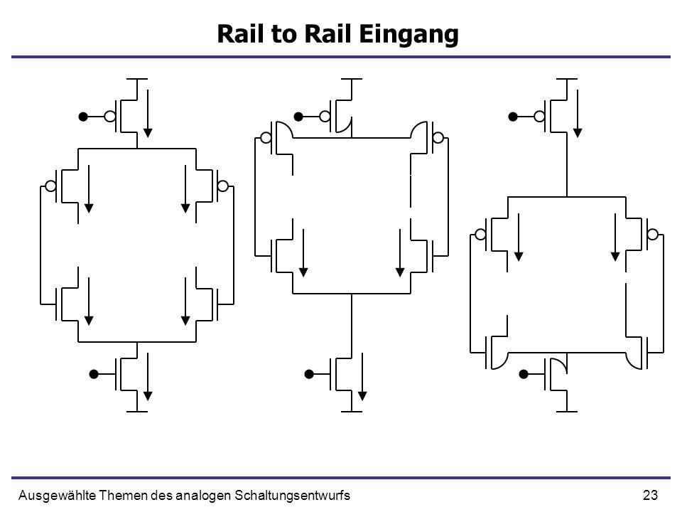 23Ausgewählte Themen des analogen Schaltungsentwurfs Rail to Rail Eingang
