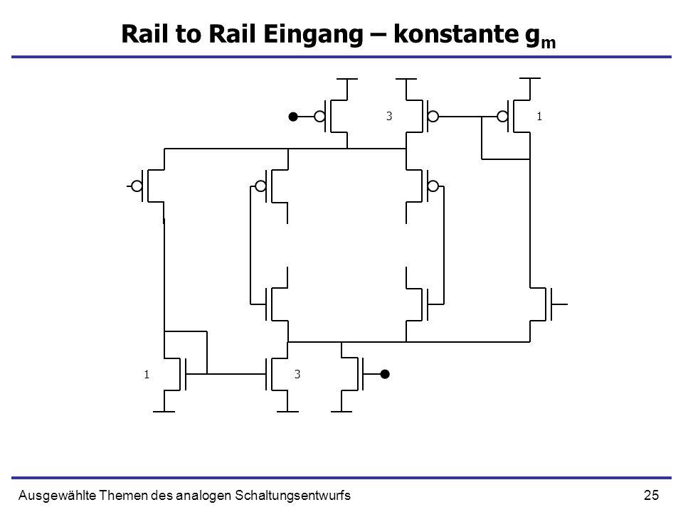 25Ausgewählte Themen des analogen Schaltungsentwurfs Rail to Rail Eingang – konstante g m 13 13
