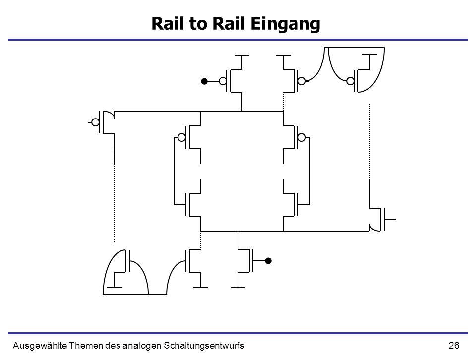 26Ausgewählte Themen des analogen Schaltungsentwurfs Rail to Rail Eingang