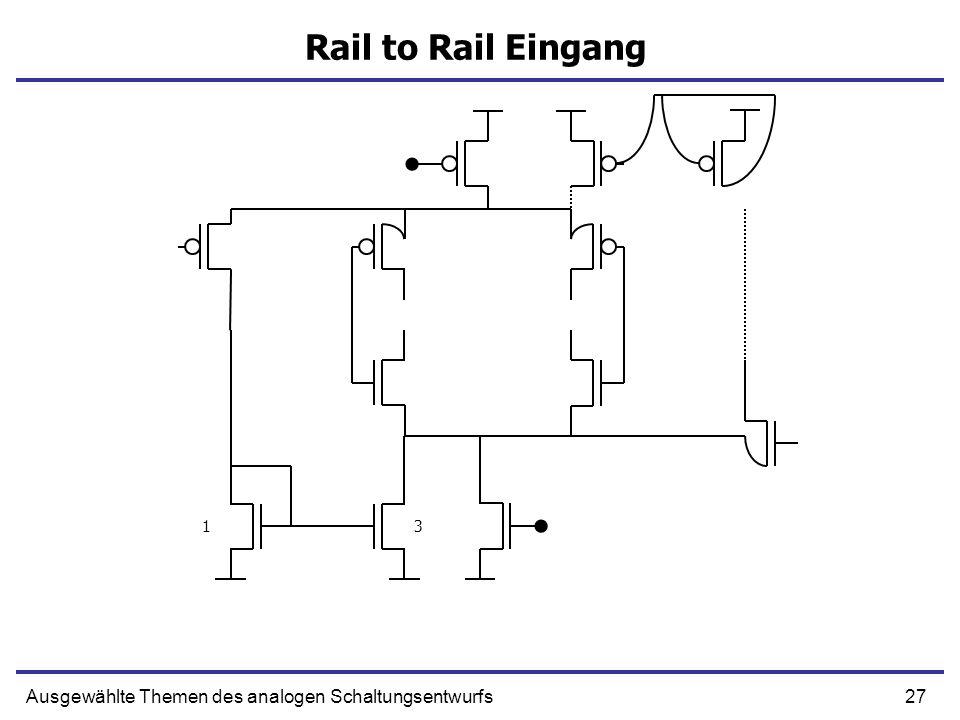 27Ausgewählte Themen des analogen Schaltungsentwurfs Rail to Rail Eingang 13