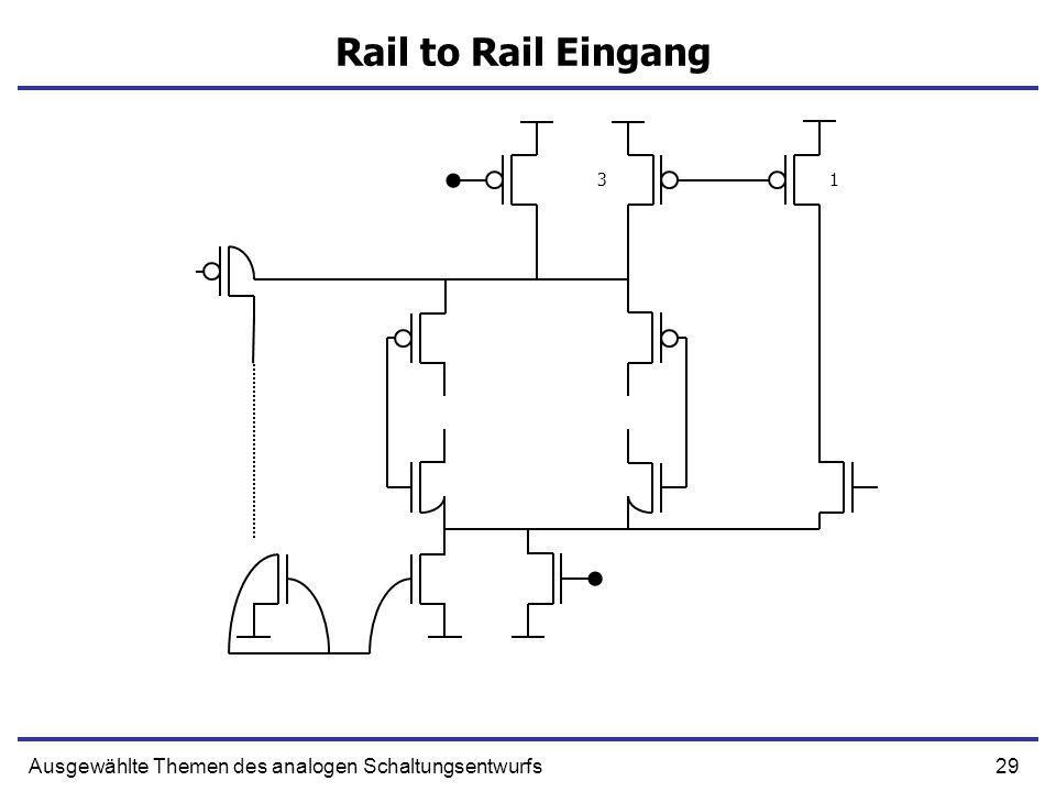 29Ausgewählte Themen des analogen Schaltungsentwurfs Rail to Rail Eingang 13