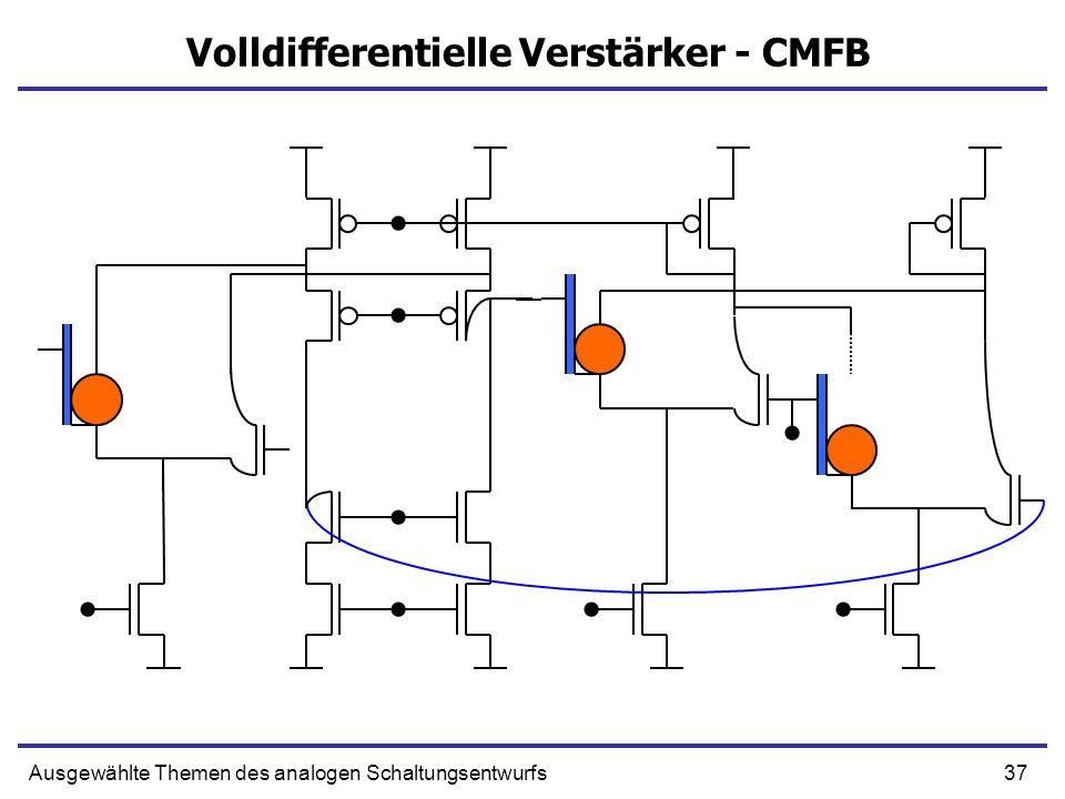 37Ausgewählte Themen des analogen Schaltungsentwurfs Volldifferentielle Verstärker - CMFB