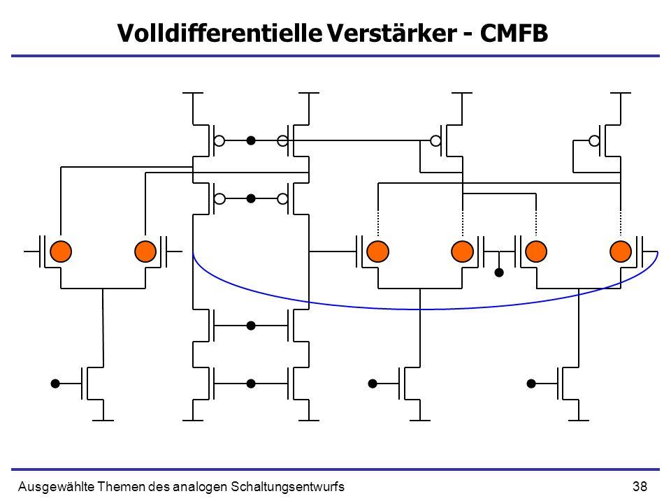 38Ausgewählte Themen des analogen Schaltungsentwurfs Volldifferentielle Verstärker - CMFB