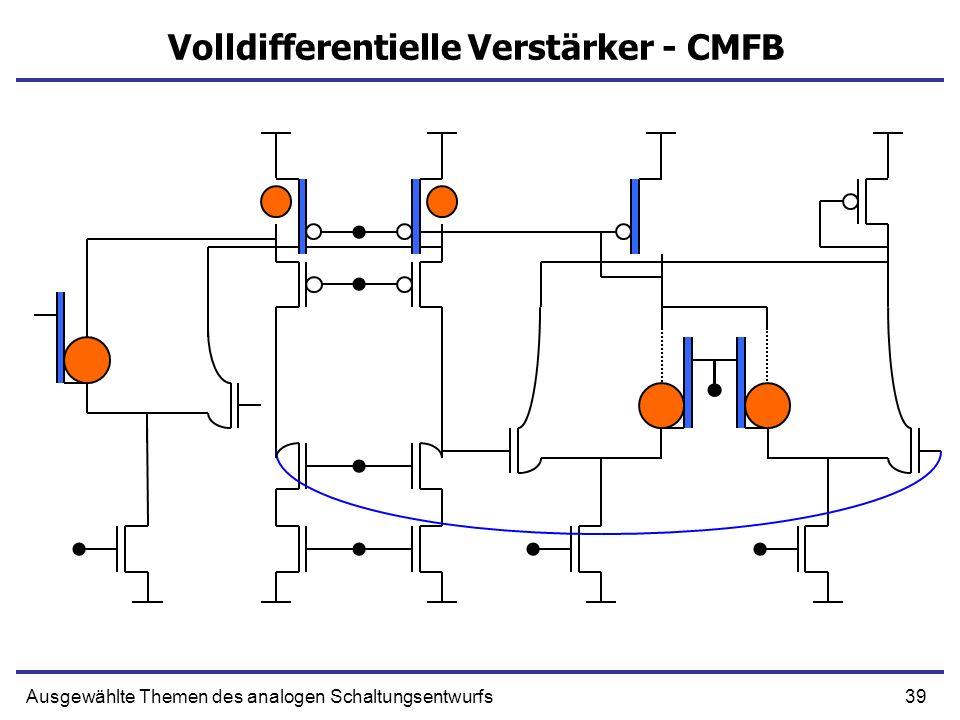 39Ausgewählte Themen des analogen Schaltungsentwurfs Volldifferentielle Verstärker - CMFB