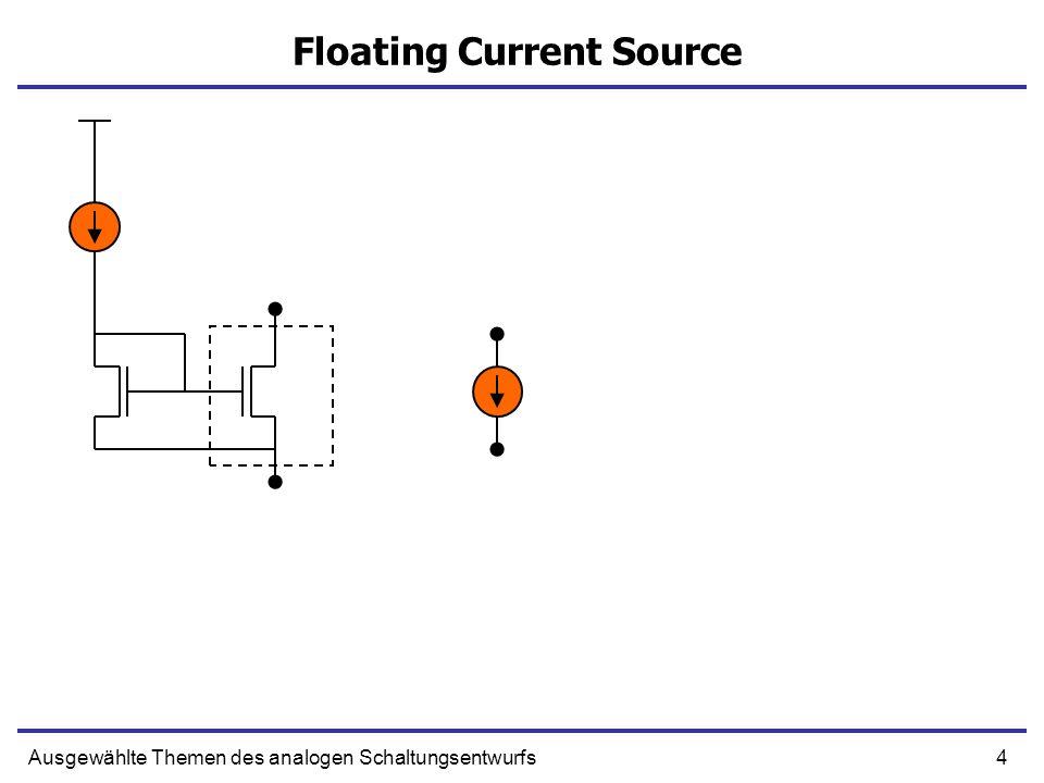 4Ausgewählte Themen des analogen Schaltungsentwurfs Floating Current Source