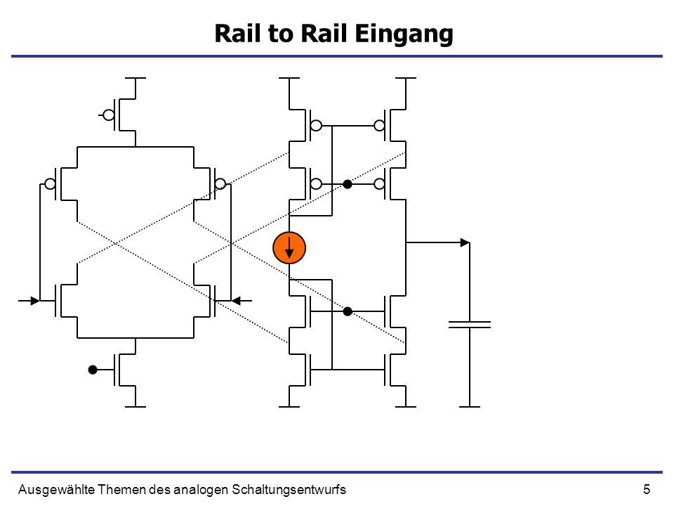 5Ausgewählte Themen des analogen Schaltungsentwurfs Rail to Rail Eingang