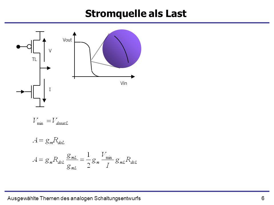 7Ausgewählte Themen des analogen Schaltungsentwurfs Widerstand als Last I V R Vin Vout Stromquelle als Last Widerstand als Last V I TL