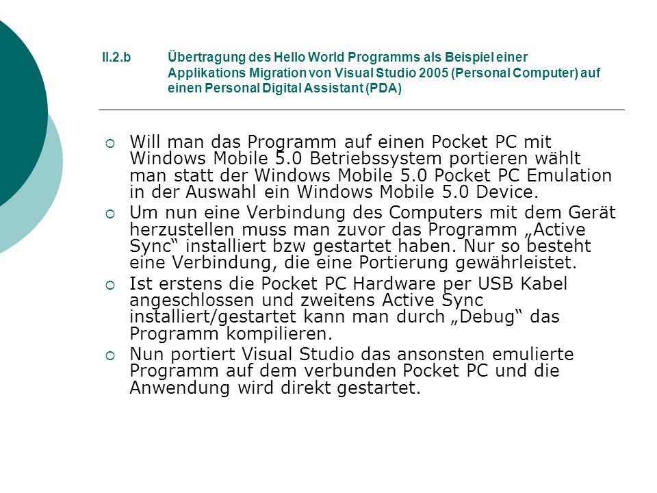II.2.bÜbertragung des Hello World Programms als Beispiel einer Applikations Migration von Visual Studio 2005 (Personal Computer) auf einen Personal Di