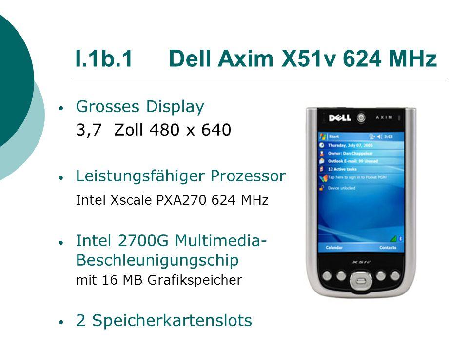 I.1b.1Dell Axim X51v 624 MHz Grosses Display 3,7 Zoll 480 x 640 Leistungsfähiger Prozessor Intel Xscale PXA270 624 MHz Intel 2700G Multimedia- Beschle