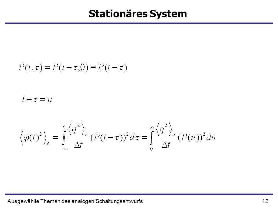 12Ausgewählte Themen des analogen Schaltungsentwurfs Stationäres System