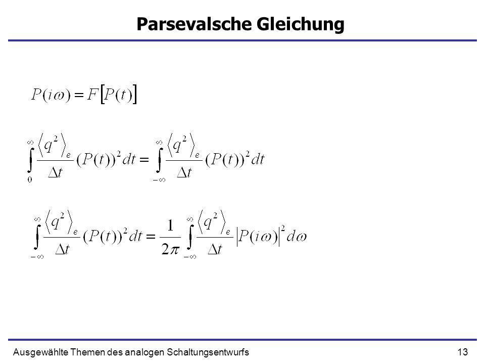 13Ausgewählte Themen des analogen Schaltungsentwurfs Parsevalsche Gleichung