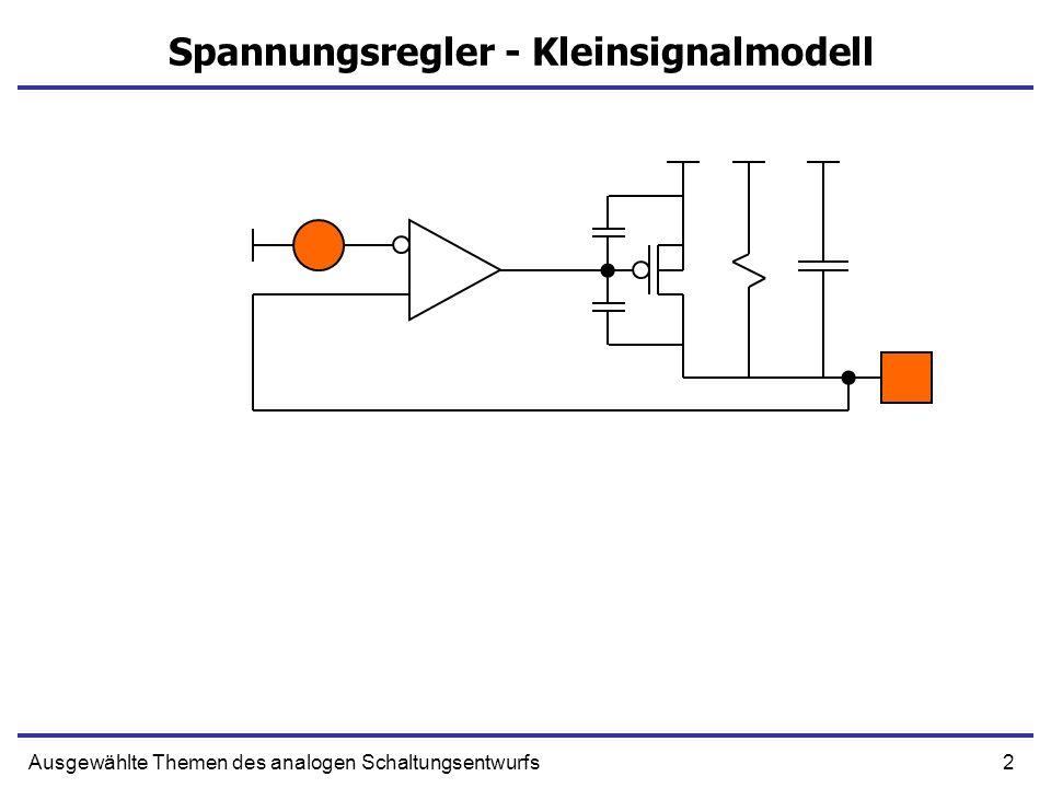 2Ausgewählte Themen des analogen Schaltungsentwurfs Spannungsregler - Kleinsignalmodell