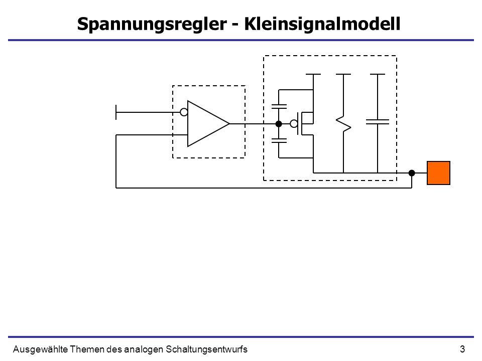 3Ausgewählte Themen des analogen Schaltungsentwurfs Spannungsregler - Kleinsignalmodell