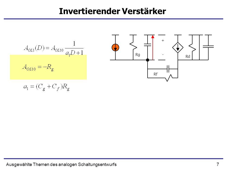 7Ausgewählte Themen des analogen Schaltungsentwurfs Invertierender Verstärker + -Rg Rf Rd
