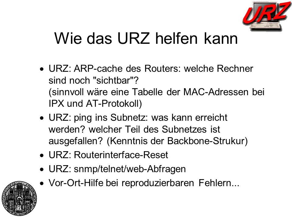 Wie das URZ helfen kann URZ: ARP-cache des Routers: welche Rechner sind noch