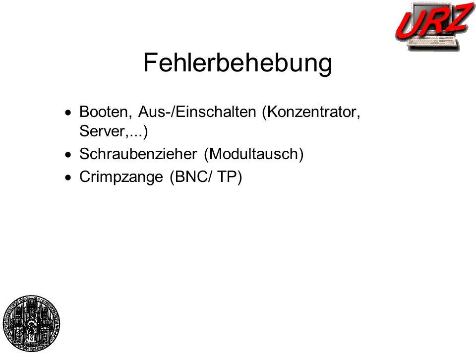 Fehlerbehebung Booten, Aus-/Einschalten (Konzentrator, Server,...) Schraubenzieher (Modultausch) Crimpzange (BNC/ TP)