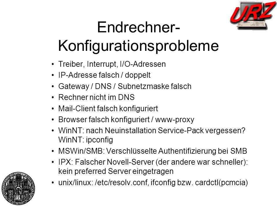 Logische/Konfigurationsprobleme im lokalen Netz Rechner benötigt DHCP- oder BootP-Server, und dieser ist nicht erreichbar (selbst down oder Netzwerk dorthin gestört) Novell-IPX-Server meldet falsches Netzwerk IPX-Frametyp (IPX-Server muss Routen) Routing geänderter Gateway