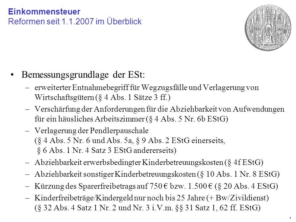 Bemessungsgrundlage der ESt: –erweiterter Entnahmebegriff für Wegzugsfälle und Verlagerung von Wirtschaftsgütern (§ 4 Abs. 1 Sätze 3 ff.) –Verschärfun